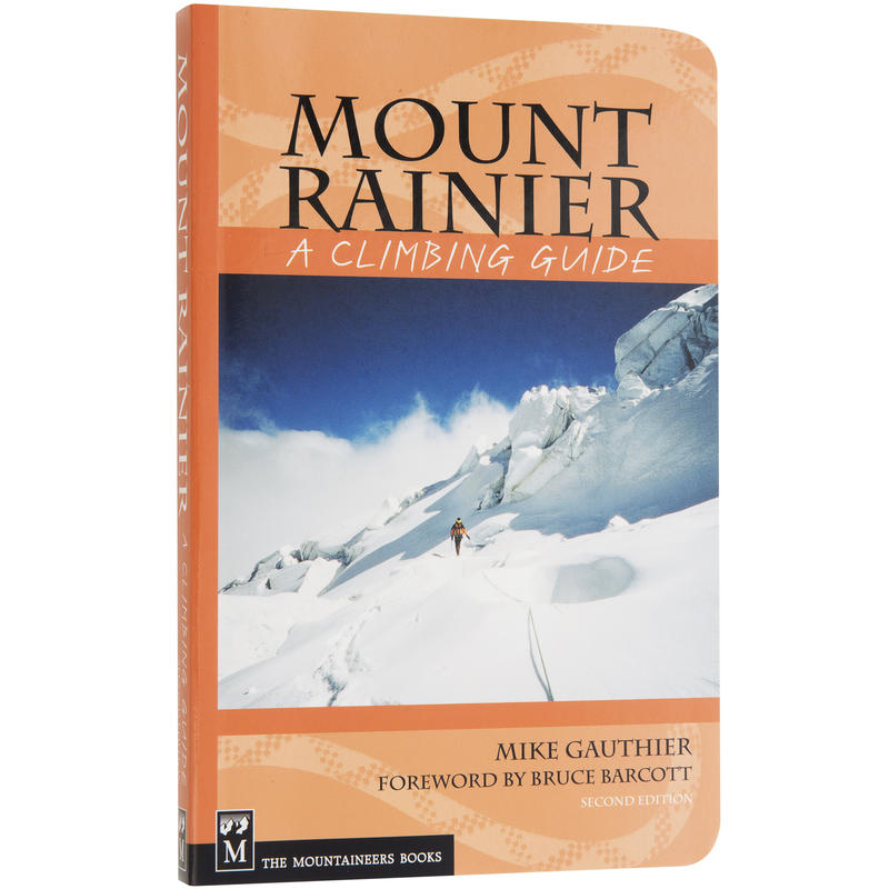Mount Rainier A Climbing Guide
