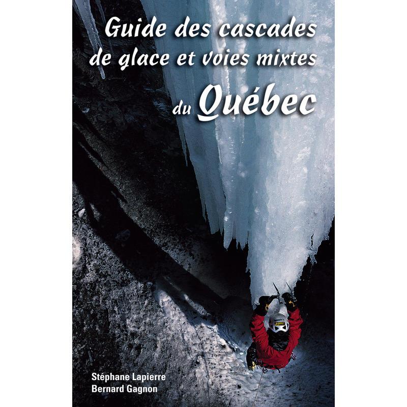 Guide des cascades de glace et voies mixtes du Qué