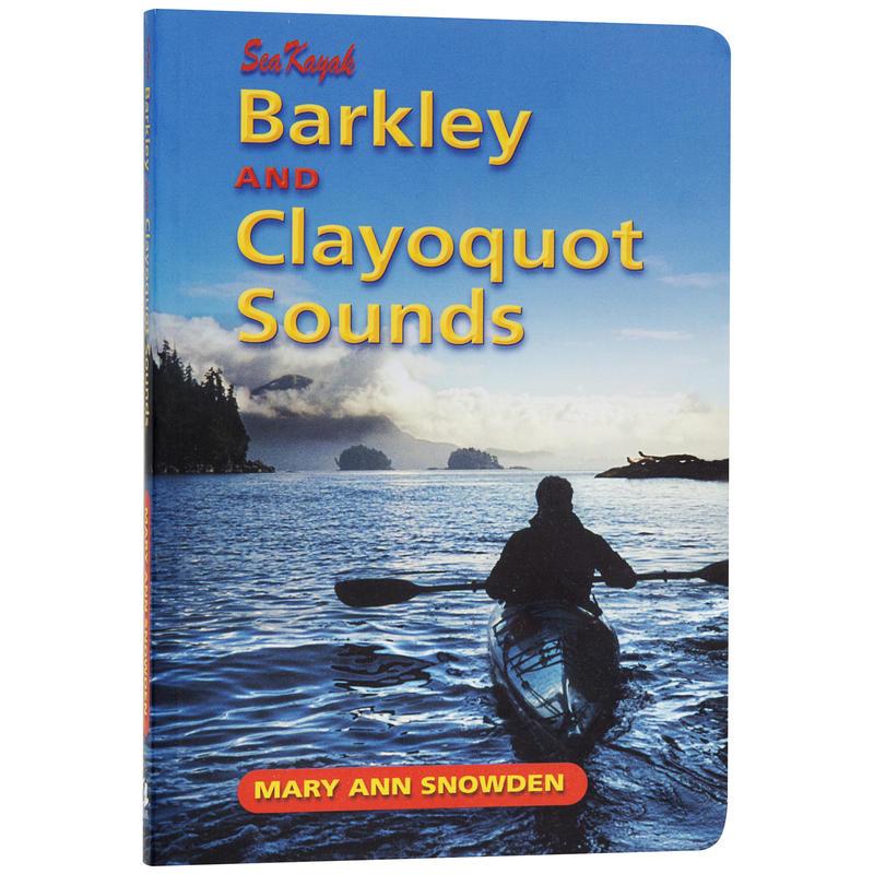 Sea Kayak Barkley and Clayoquot Sounds