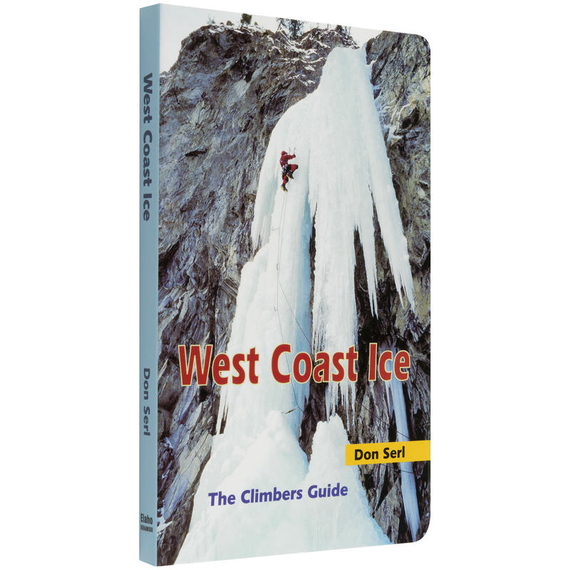 West Coast Ice The Climbers Guide