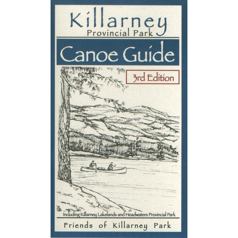 Killarney Park Canoe Guide 3rd Edition