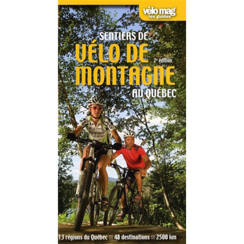 Sentiers de vélo de montagne au Québec - 7e éd.