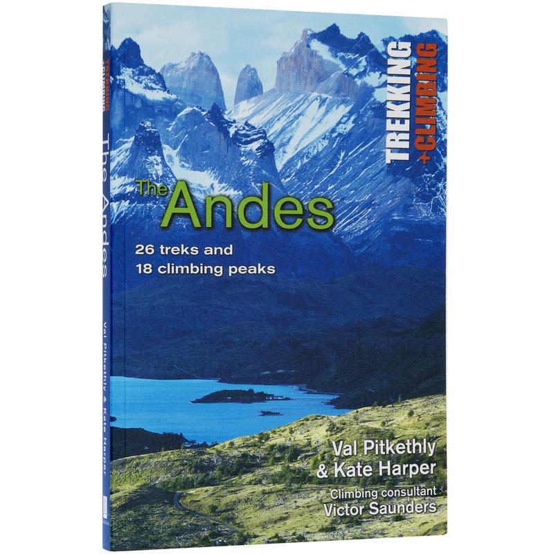 The Andes 26 Treks& 18 Climbing Peaks