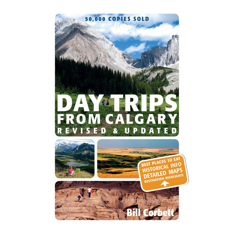 Day-Trips from Calgary 4th Edition