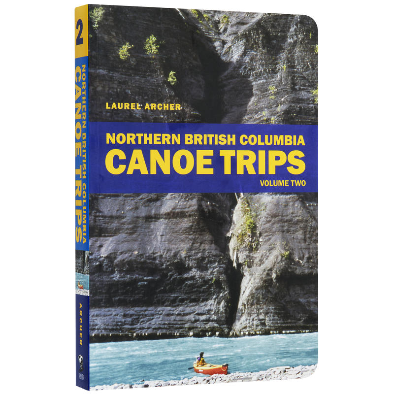 Northern BC Canoe Trips Vol.2