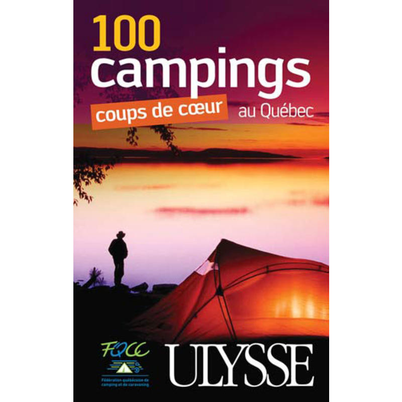 100 Campings au Québec 2e édition