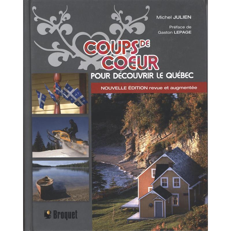 Coups de cœur pour découvrir le Québec 2eme Ed