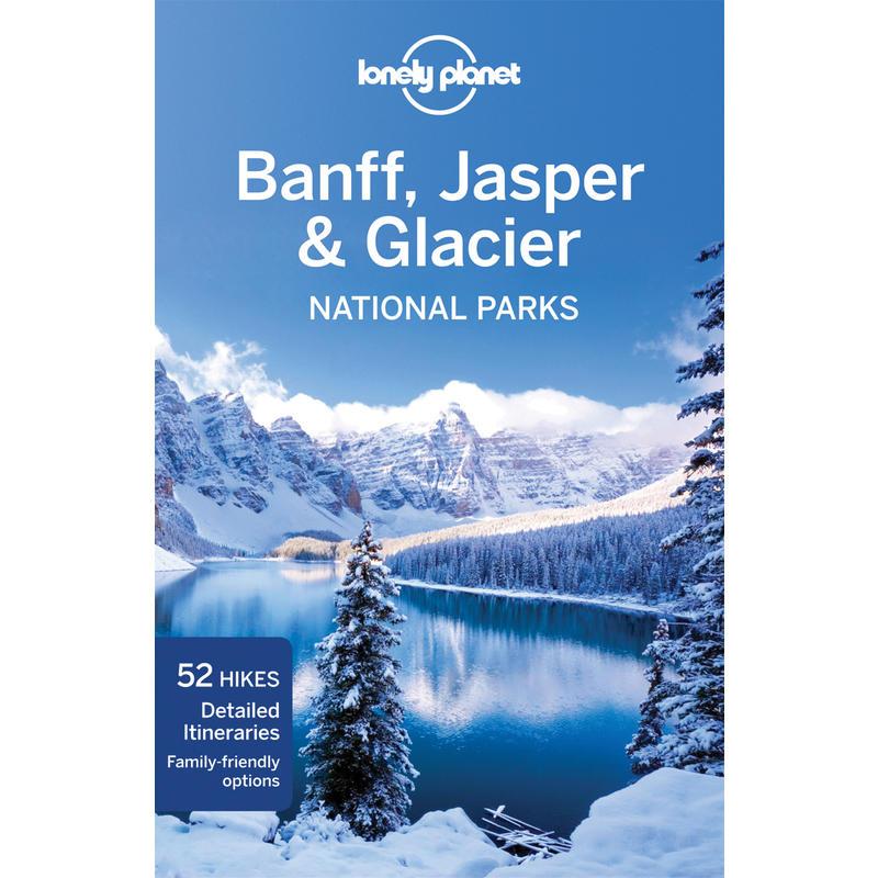 Banff, Jasper& Glacier National Park 3e édition