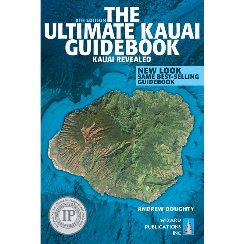 Kauai Revealed: The Ultimate Guidebook 8th Edition