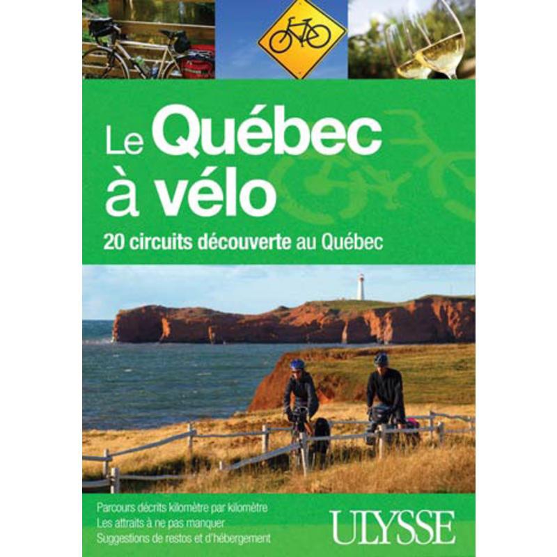Le Québec à Vélo, 20 circuits découverte au Québec