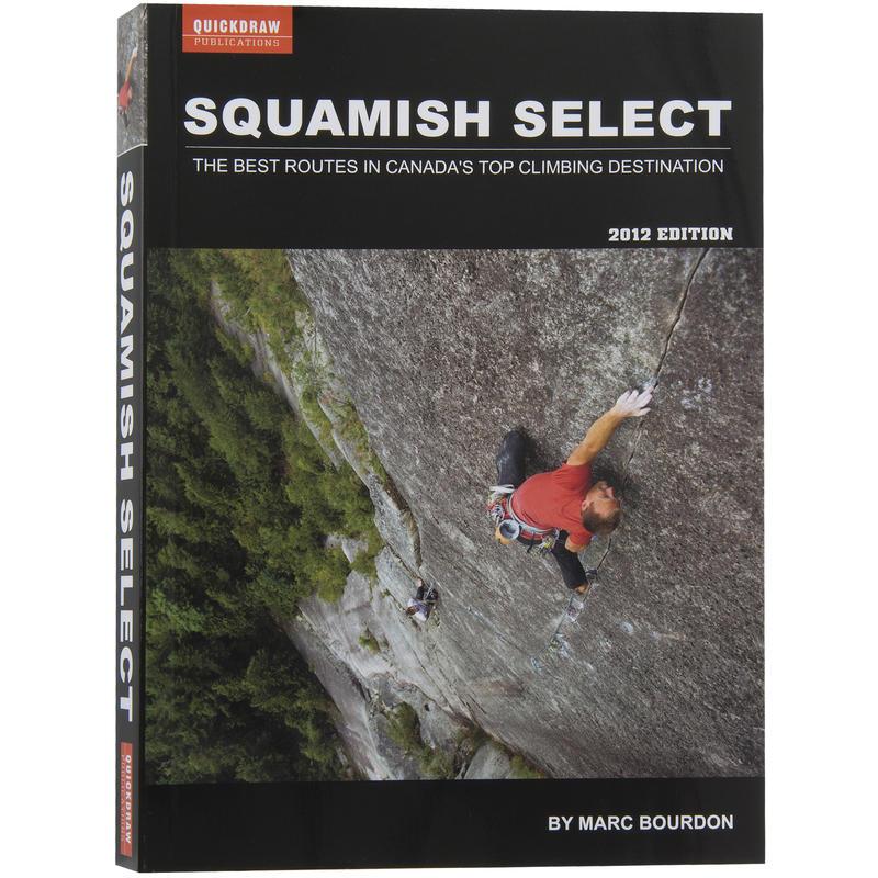 Squamish Select Climbing Guide 3e édition