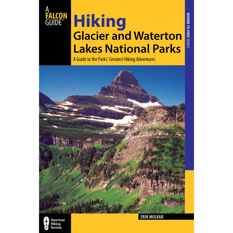 Hiking Glacier& Waterton National Parks 4th Ed