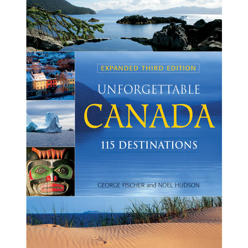Unforgettable Canada 3rd Edition