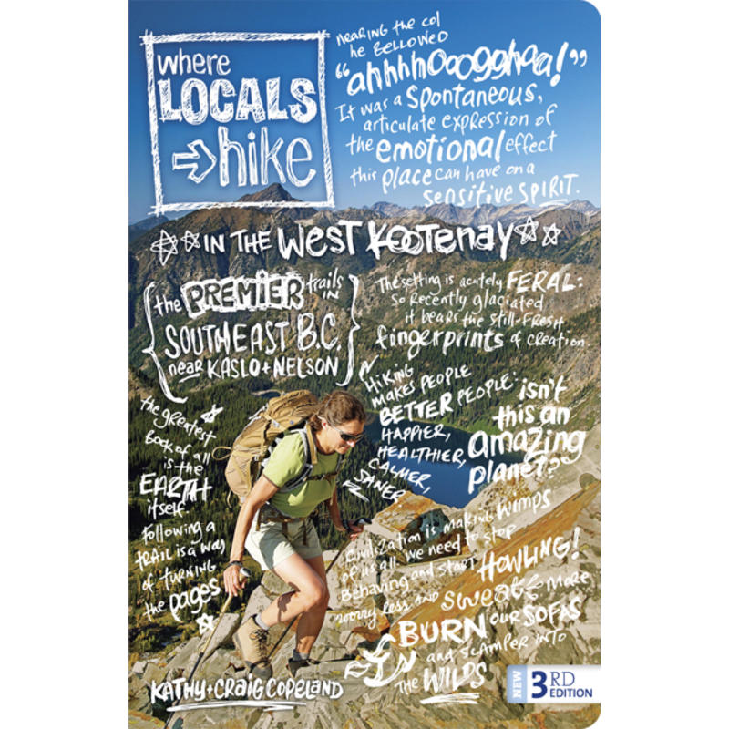 Where Locals Hike in the West Kootenay 3rd Edition