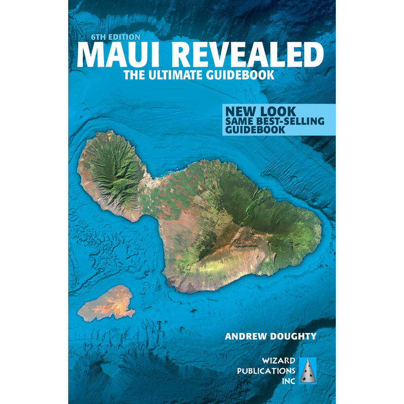 Maui Revealed: The Ultimate Guidebook 6th Edition