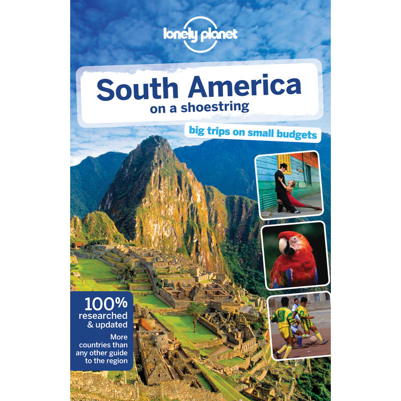South America on a Shoestring 12e édition