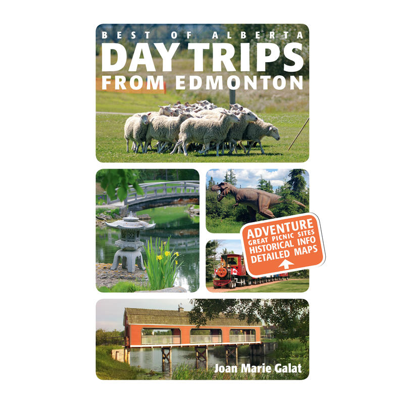 Day Trips From Edmonton 2nd Edition