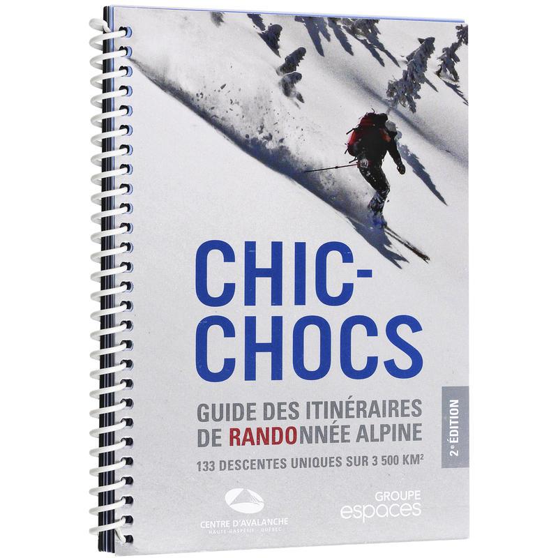 Chic-Chocs - Itinéraires de randonnée alpine 2e éd