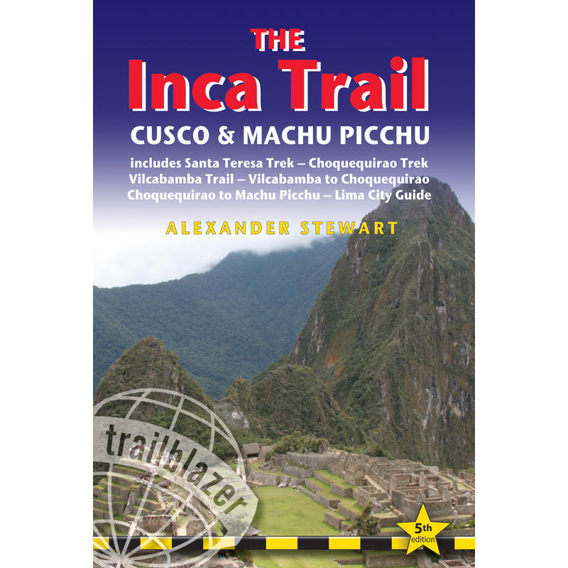 The Inca Trail: Cuzco& Machu Picchu 5th Edition