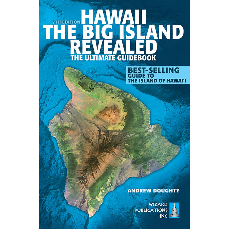 Hawaii: The Big Island Revealed Guidebook 7th Ed.