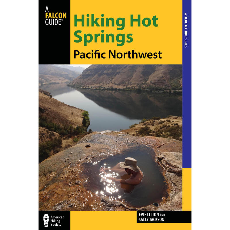 Hiking Hot Springs in the Pacific Northwest 5th Ed