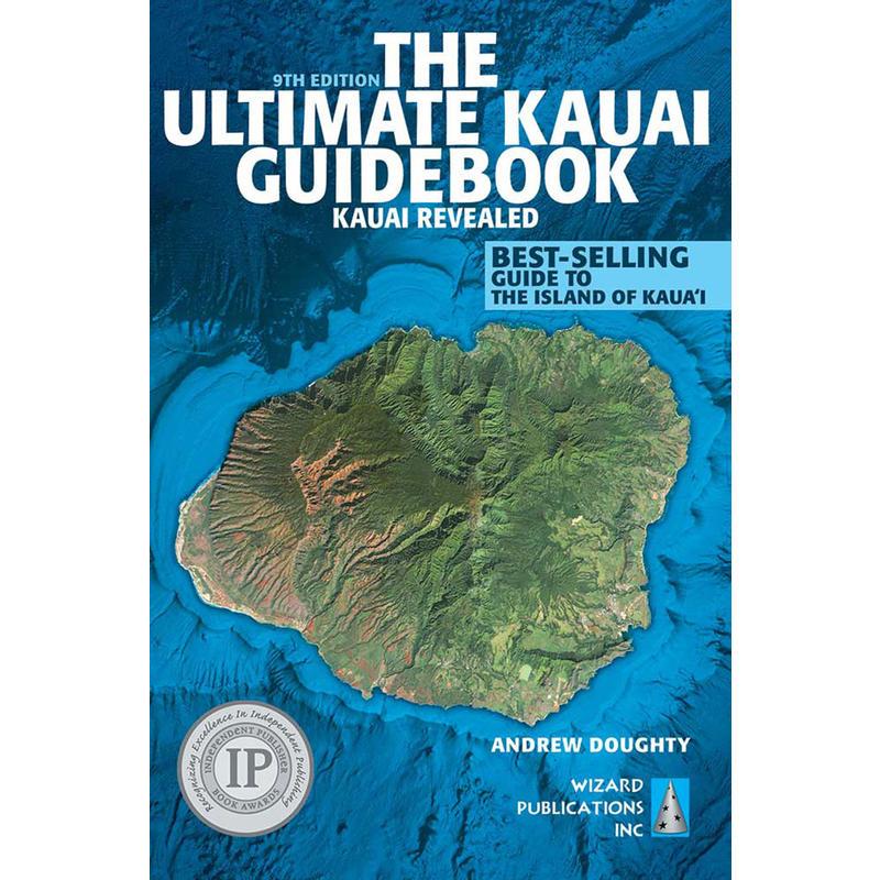 The Ultimate Kauai Guidebook:Kauai Revealed 9th Ed