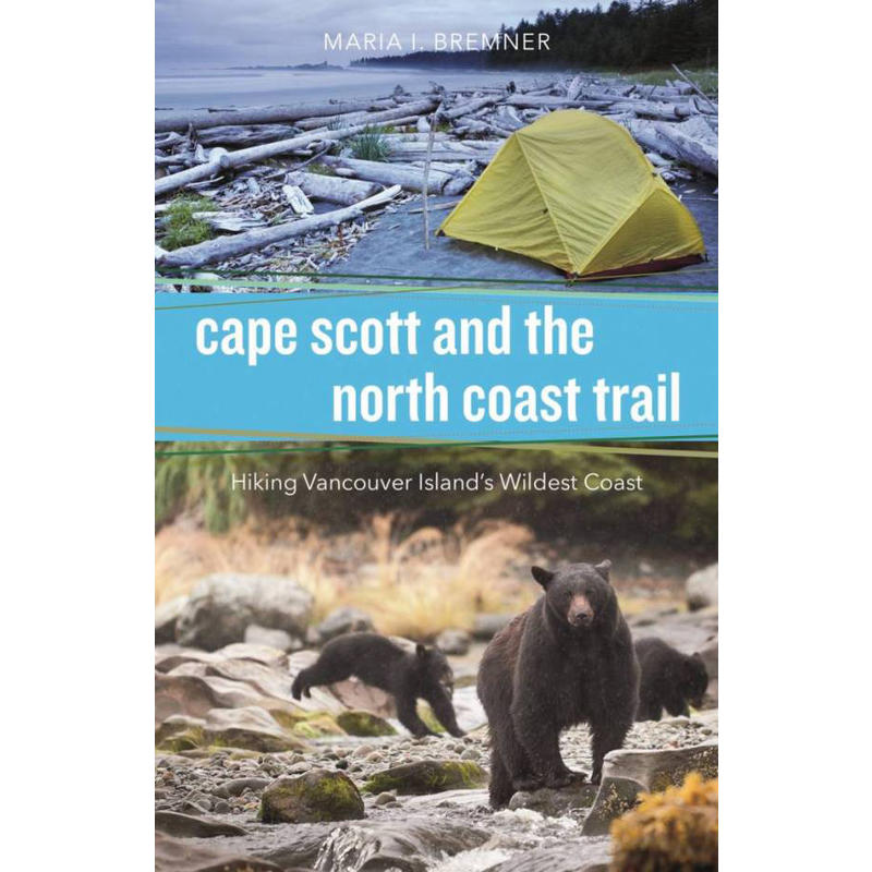 Cape Scott and The North Coast Trail Guide