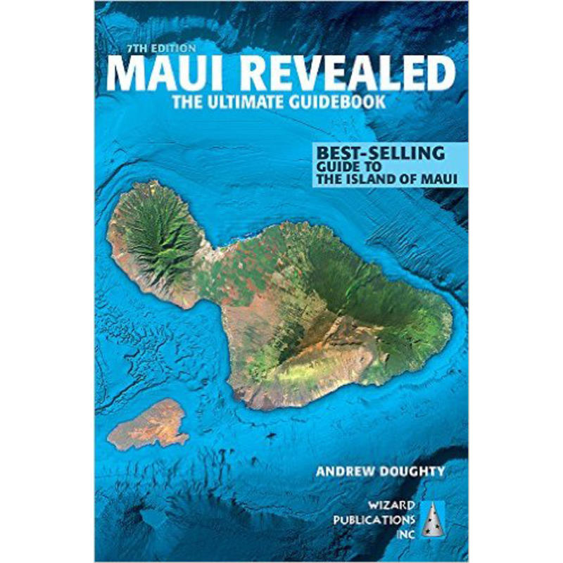 Maui Revealed: The Ultimate Guidebook 7th Edition