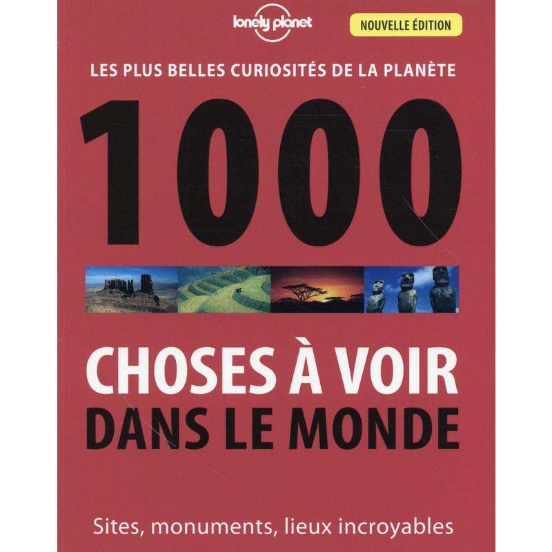 1000 Choses à Voir Dans le Monde 3e
