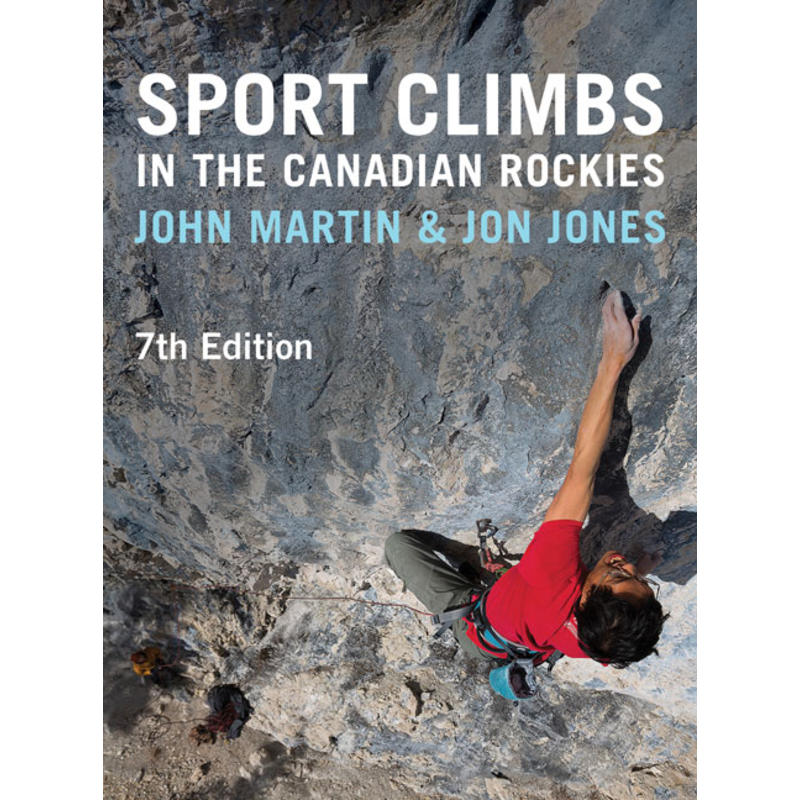 Sport Climbs In The Canadian Rockies 7e édition