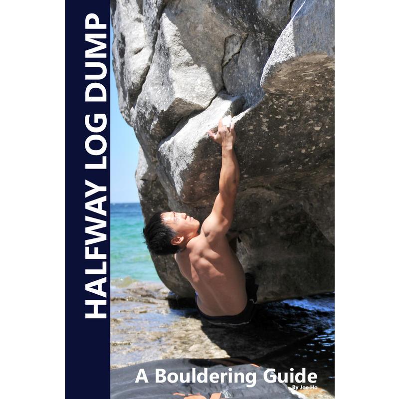 Halfway Log Dump: A Bouldering Guide