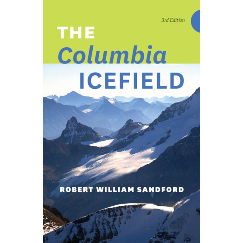 The Columbia Icefield - 3e édition