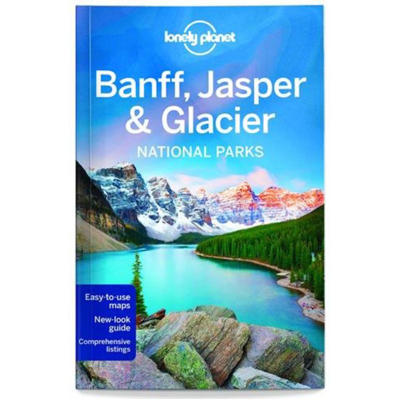 Banff, Jasper& Glacier National Park 4e édition