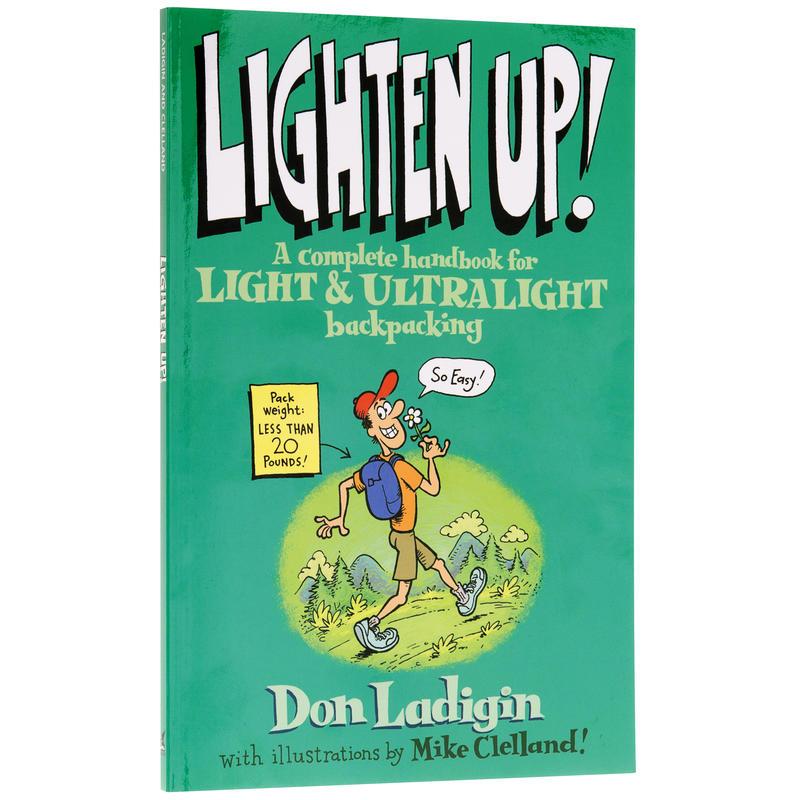 Lighten Up! Complete Handbook Light Backpacking