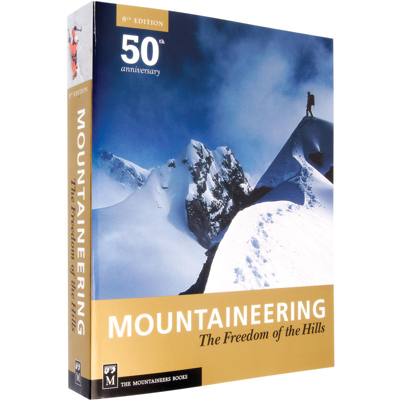Mountaineering The Freedom Of The Hills 8e édition