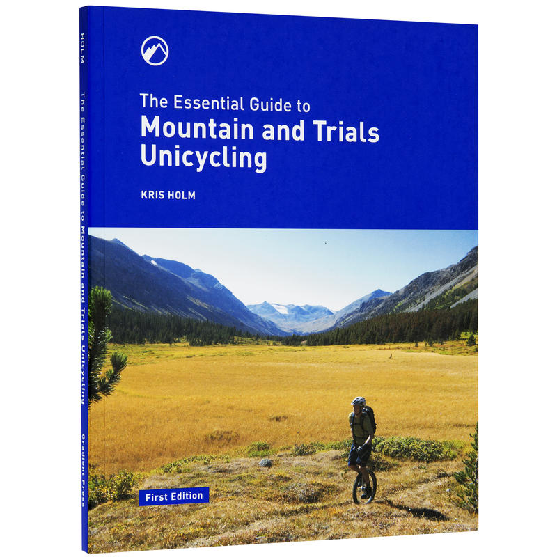 Mountain and Trials Unicycling 1st Edition