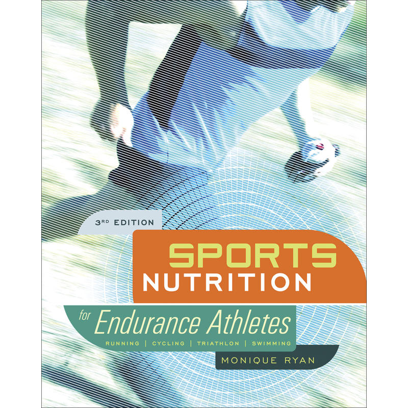 Sports Nutrition for Endurance Athletes 3rd Ed.