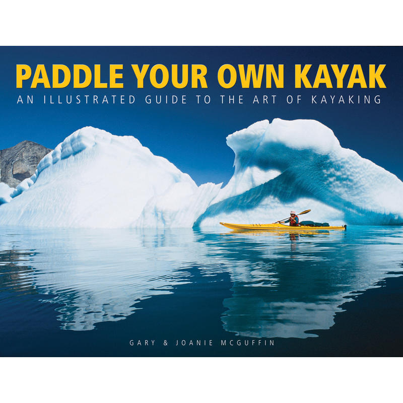 Paddle Your Own Kayak 2nd Edition
