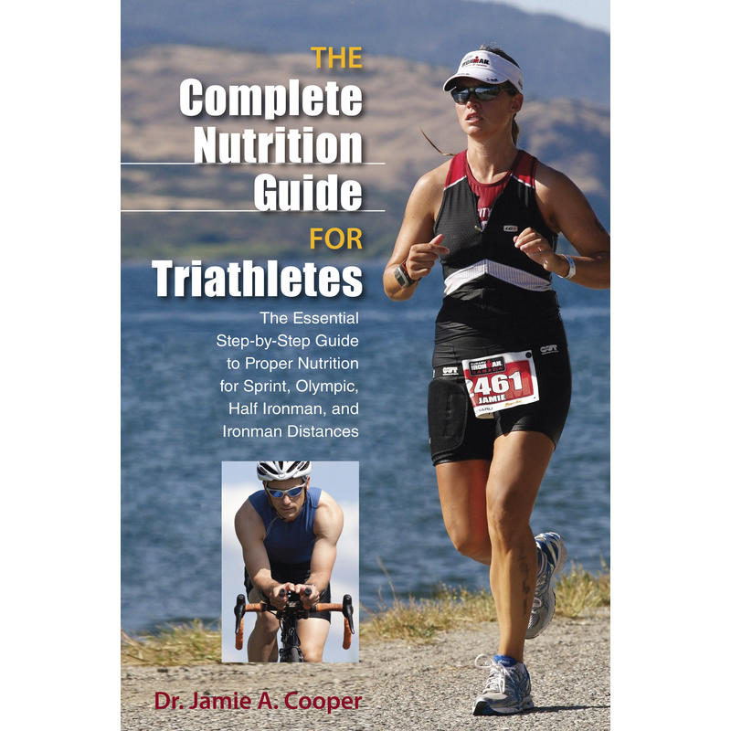 The Complete Guide to Nutrition for Triathletes