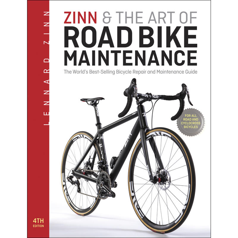 Zinn& the Art of Road Bike Maintenance 4th Ed