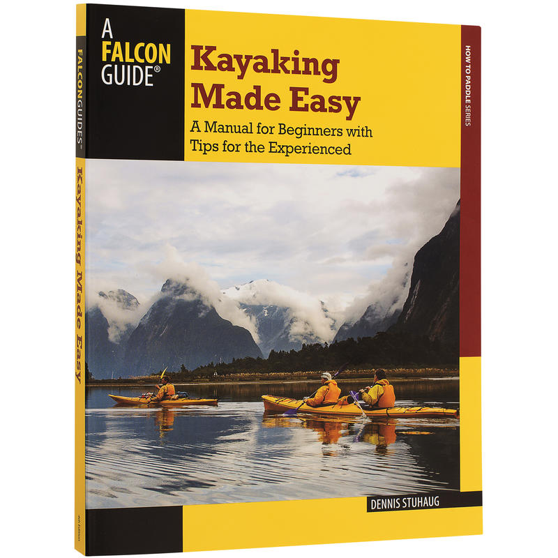 Kayaking Made Easy 4th Edition