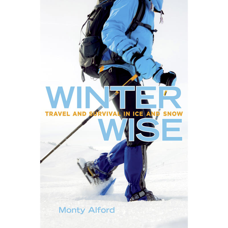Winter Wise Travel and Survival in Ice and Snow