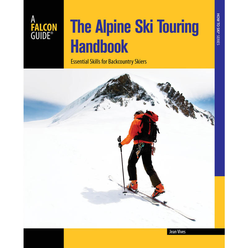 The Alpine Ski Touring Handbook