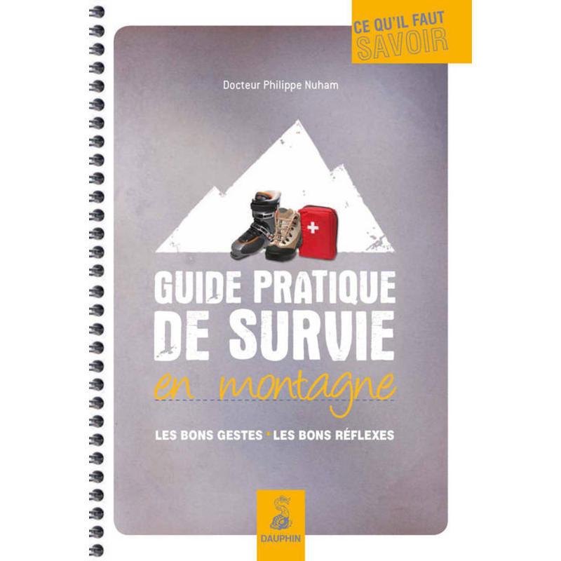 Guide pratique de survie en montagne