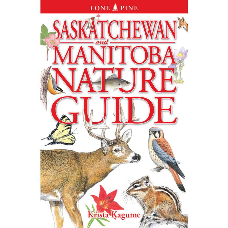 Saskatchewan and Manitoba Nature Guide