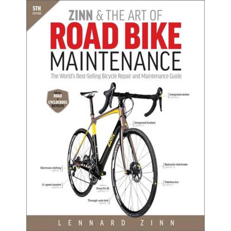 Zinn& the Art of Road Bike Maintenance 5e éd.