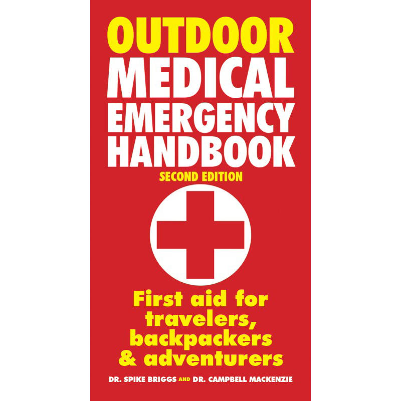 Outdoor Medical Emergency Handbook 2nd Edition