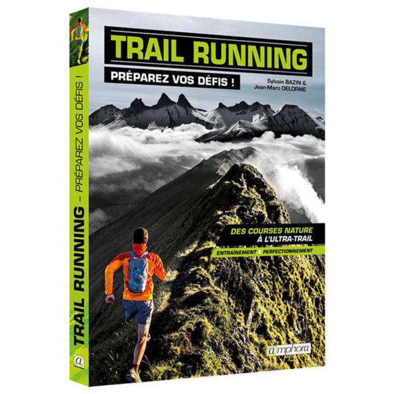 Trail Running: Préparez vos défis