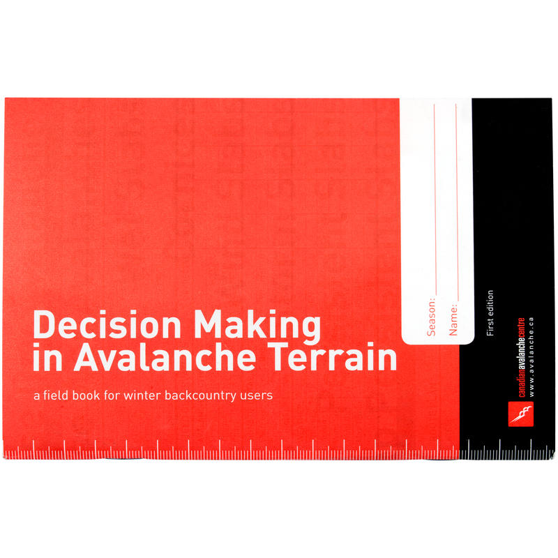 Decision Making in Avalanche Terrain Field Book