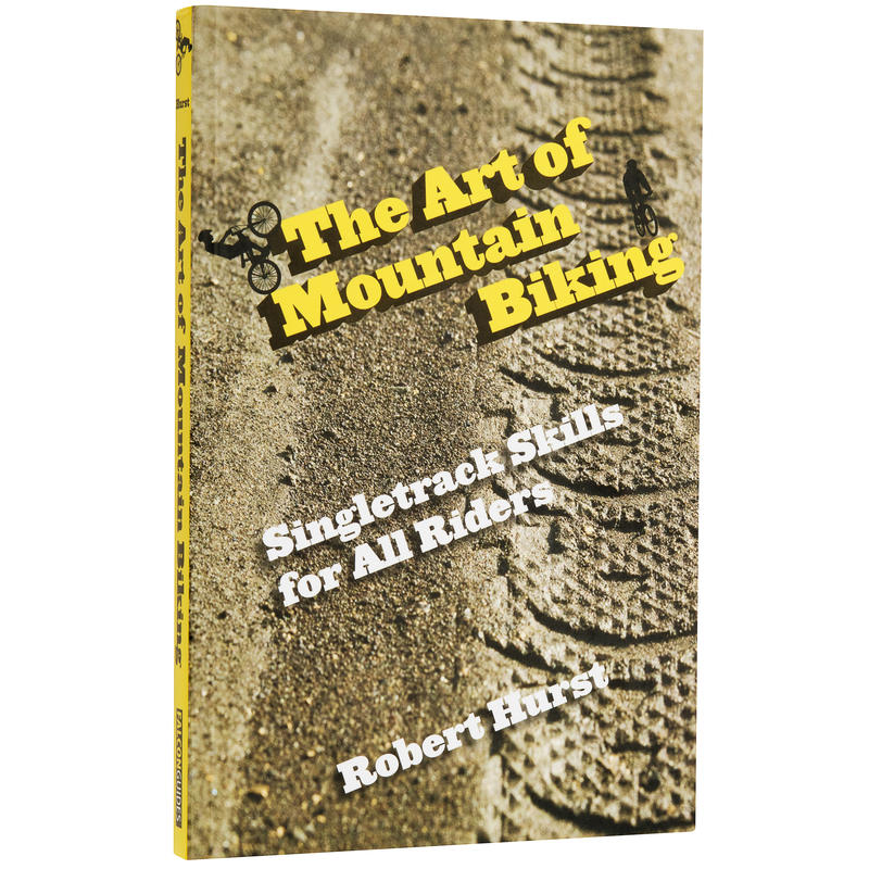 The Art of Mountain Biking: Singletrack Skills